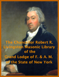 The Chancellor Robert R. Livingston Masonic Library of the Grand Lodge of F. & A. M. of the State of New York
